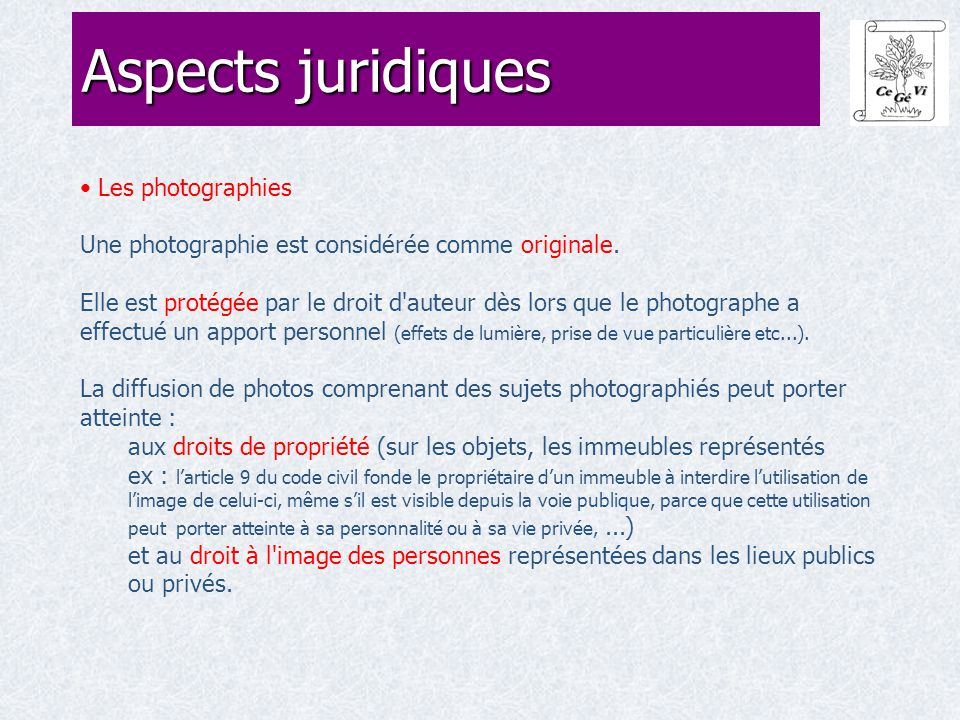 Les photographies Une photographie est considérée comme originale. Elle est protégée par le droit d'auteur dès lors que le photographe a effectué un a