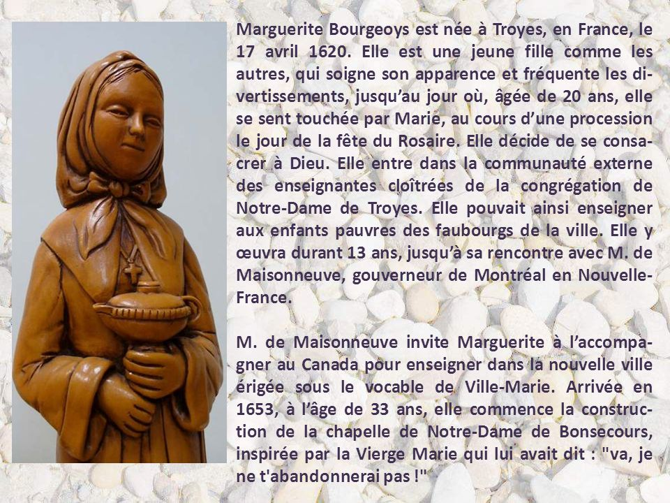On y célébra le 17 avril 1620 le baptême de Marguerite Bourgeoys jeune femme troyenne, qui quitta tout, sa ville, son pays, sa famille, ses attaches e