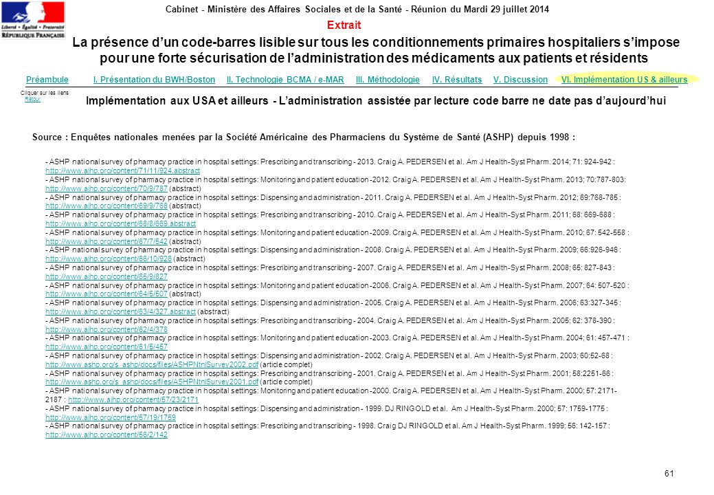 Cliquer sur les liens RetourRetour La présence d'un code-barres lisible sur tous les conditionnements primaires hospitaliers s'impose pour une forte s