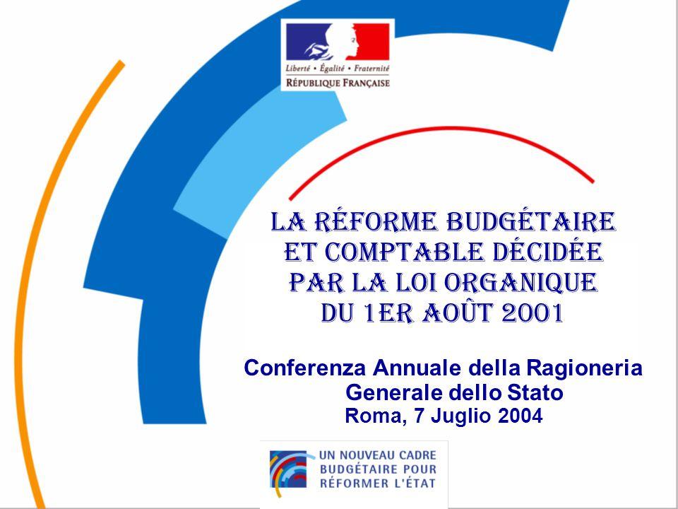 1 La réforme budgétaire et comptable décidée par la loi organique du 1er août 2001 Conferenza Annuale della Ragioneria Generale dello Stato Roma, 7 Ju
