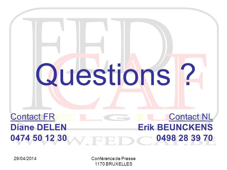 29/04/2014Conférence de Presse 1170 BRUXELLES Questions .