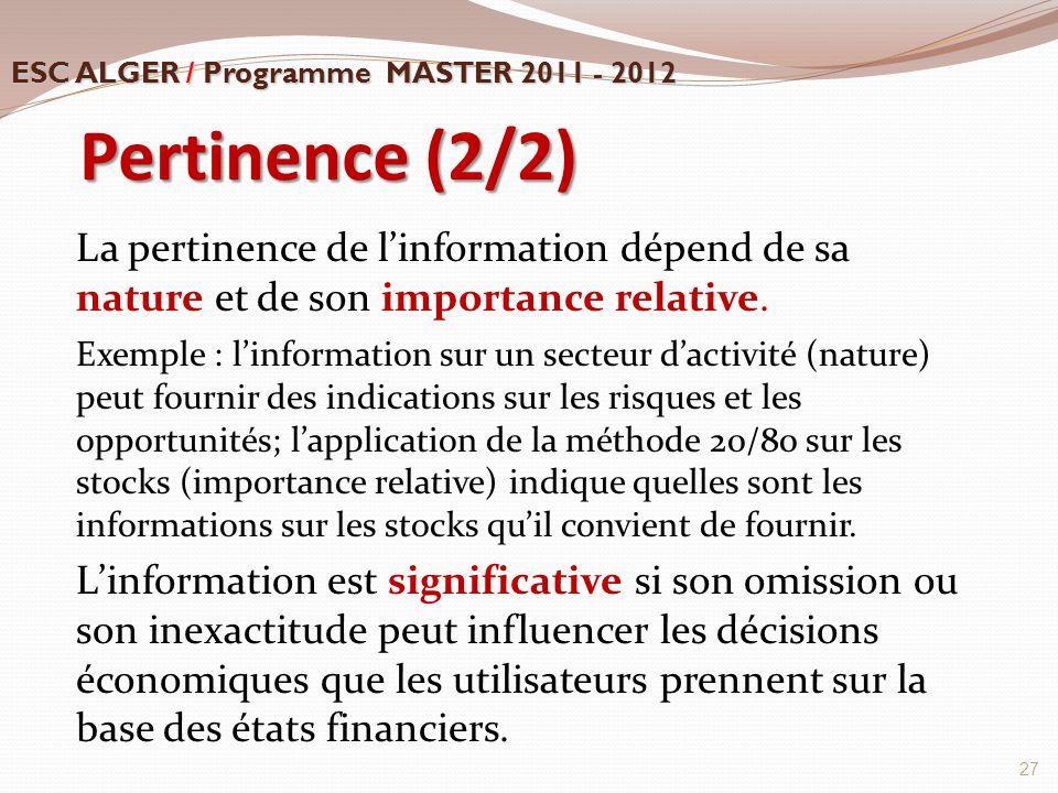 Pertinence (2/2) La pertinence de l'information dépend de sa nature et de son importance relative. Exemple : l'information sur un secteur d'activité (