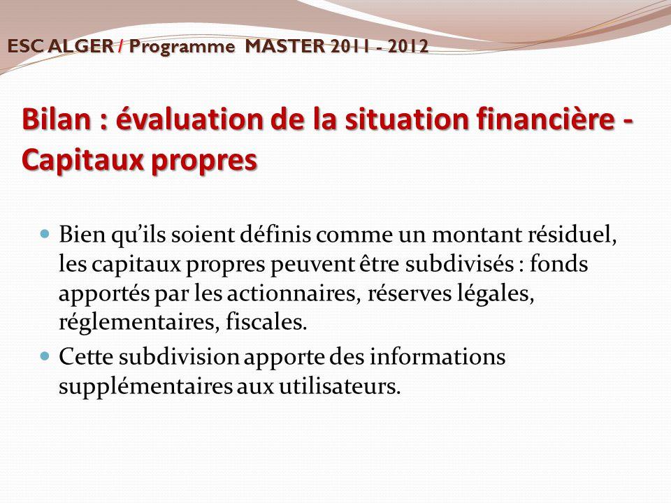 Bilan : évaluation de la situation financière - Capitaux propres Bien qu'ils soient définis comme un montant résiduel, les capitaux propres peuvent êt