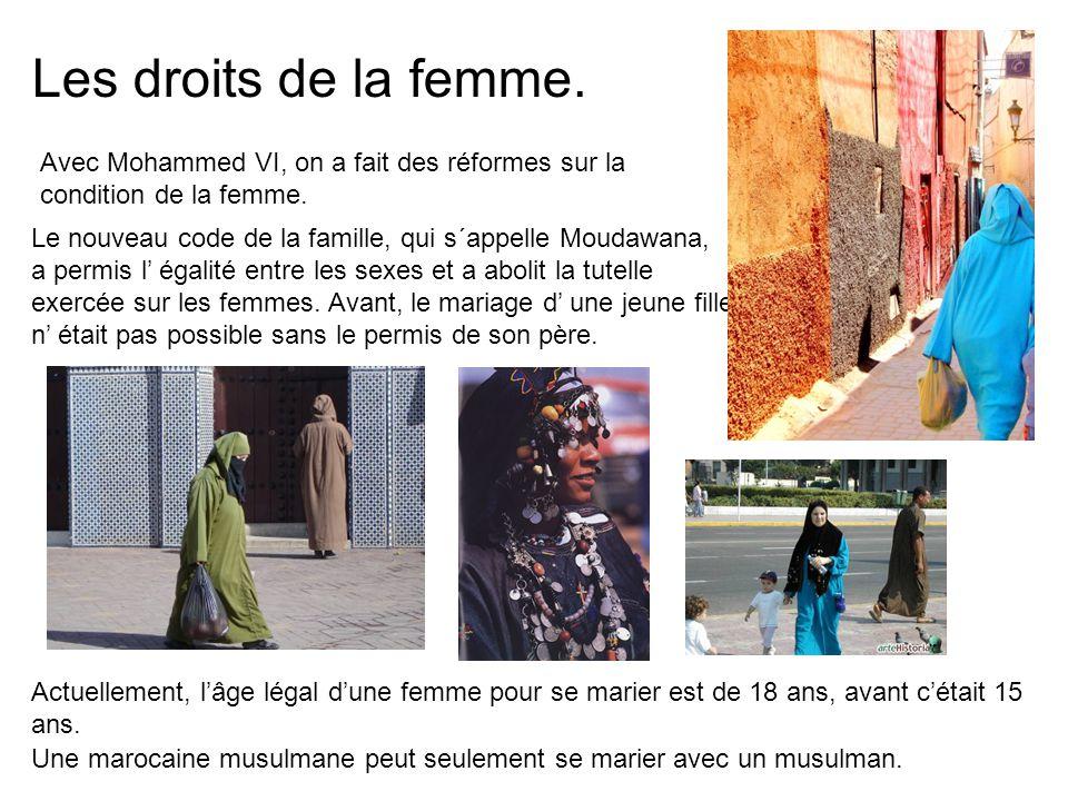 Avec Mohammed VI, on a fait des réformes sur la condition de la femme.