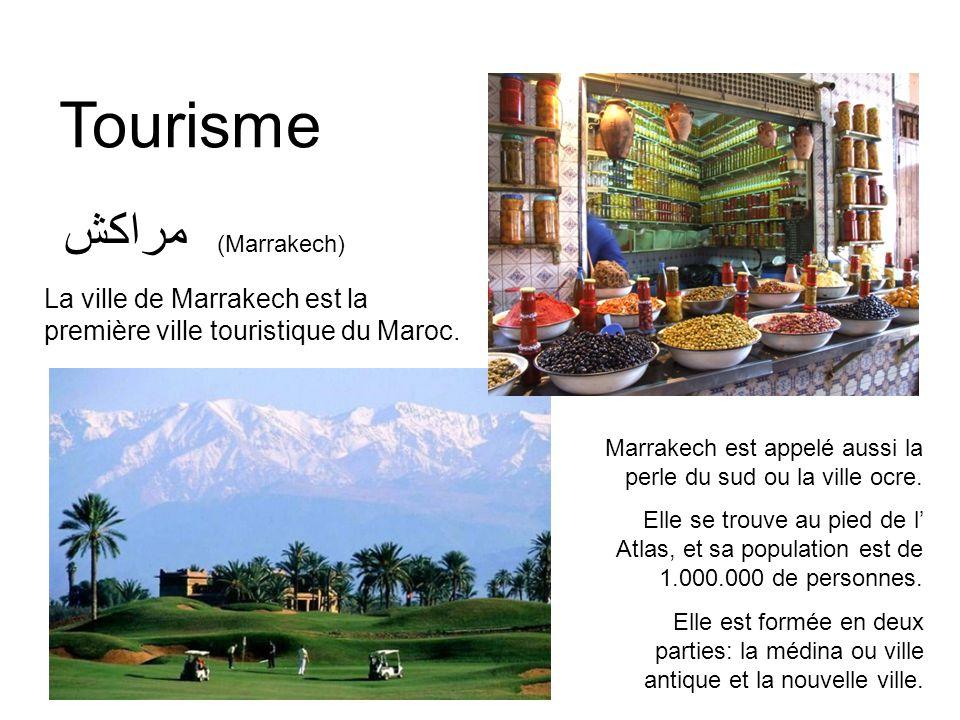 Tourisme La ville de Marrakech est la première ville touristique du Maroc.