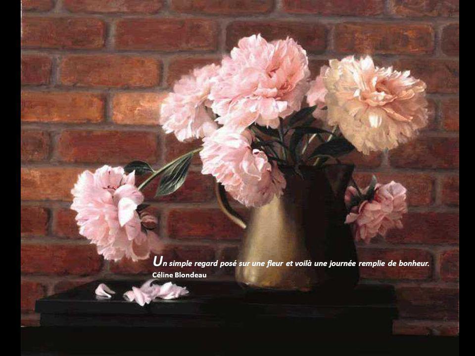 U n simple regard posé sur une fleur et voilà une journée remplie de bonheur. Céline Blondeau