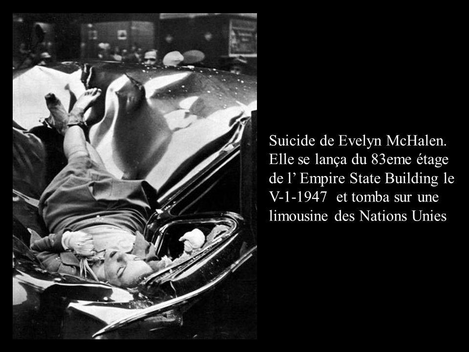 Suicide de Evelyn McHalen. Elle se lança du 83eme étage de l' Empire State Building le V-1-1947 et tomba sur une limousine des Nations Unies