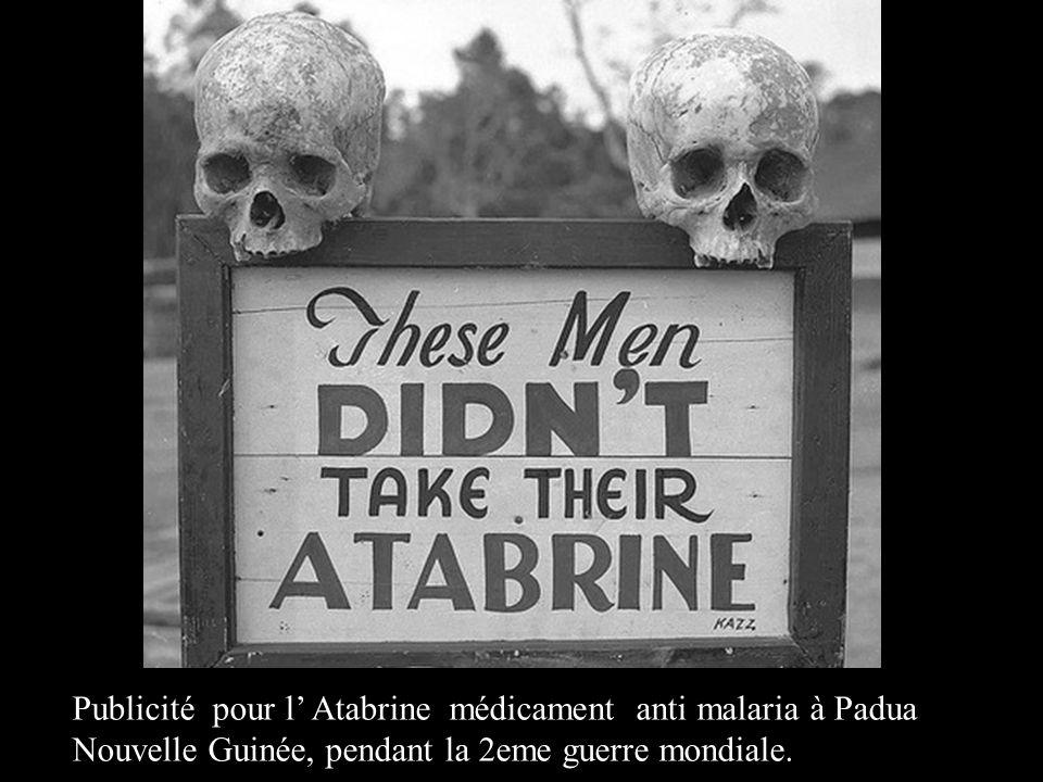 Publicité pour l' Atabrine médicament anti malaria à Padua Nouvelle Guinée, pendant la 2eme guerre mondiale.