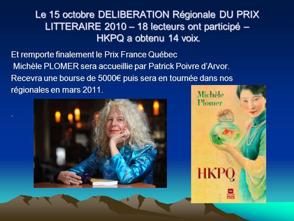 Le 15 octobre DELIBERATION Régionale DU PRIX LITTERAIRE 2010 – 18 lecteurs ont participé – HKPQ a obtenu 14 voix. Et remporte finalement le Prix Franc