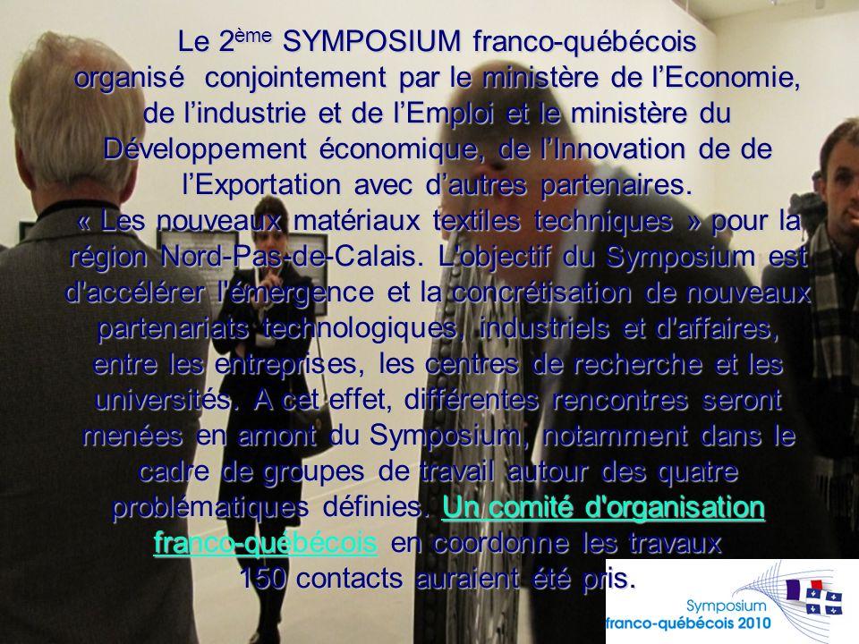 Le 2 ème SYMPOSIUM franco-québécois organisé conjointement par le ministère de l'Economie, de l'industrie et de l'Emploi et le ministère du Développem