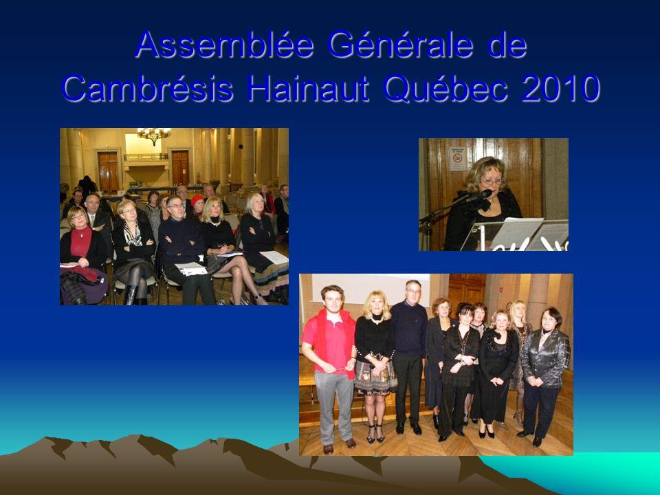 Assemblée Générale de Cambrésis Hainaut Québec 2010