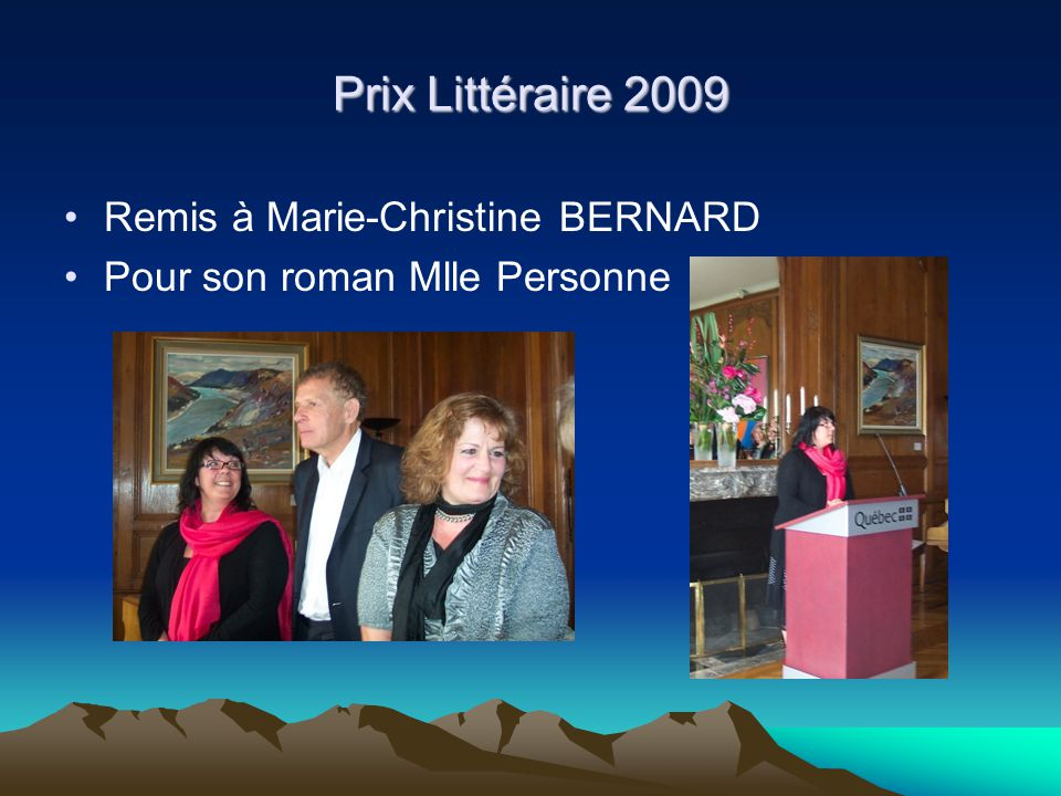 Prix Littéraire 2009 Remis à Marie-Christine BERNARD Pour son roman Mlle Personne