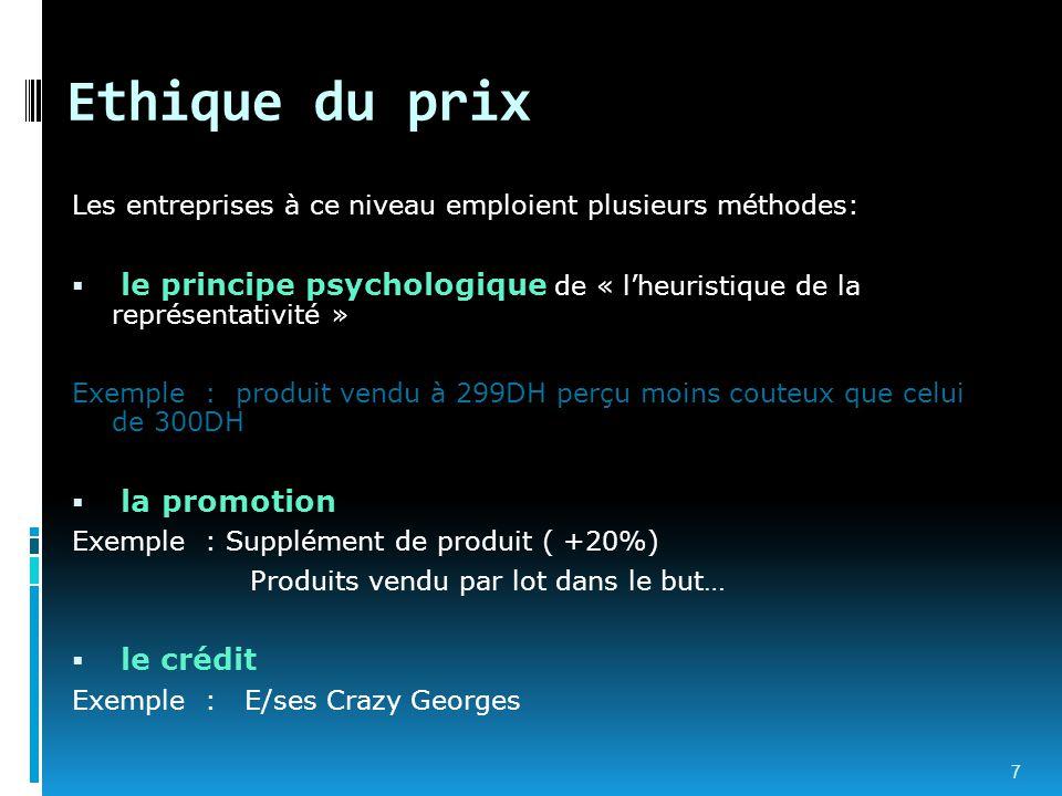 Ethique du prix Les entreprises à ce niveau emploient plusieurs méthodes:  le principe psychologique de « l'heuristique de la représentativité » Exem