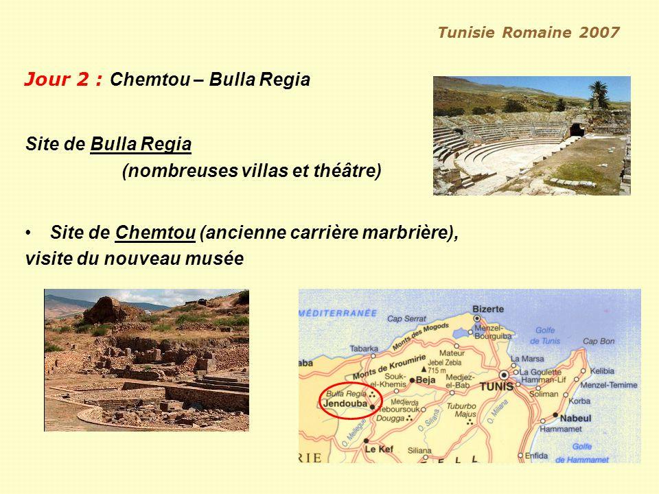 Tunisie Romaine 2007 Jour 2 : Chemtou – Bulla Regia Site de Bulla Regia (nombreuses villas et théâtre) Site de Chemtou (ancienne carrière marbrière), visite du nouveau musée