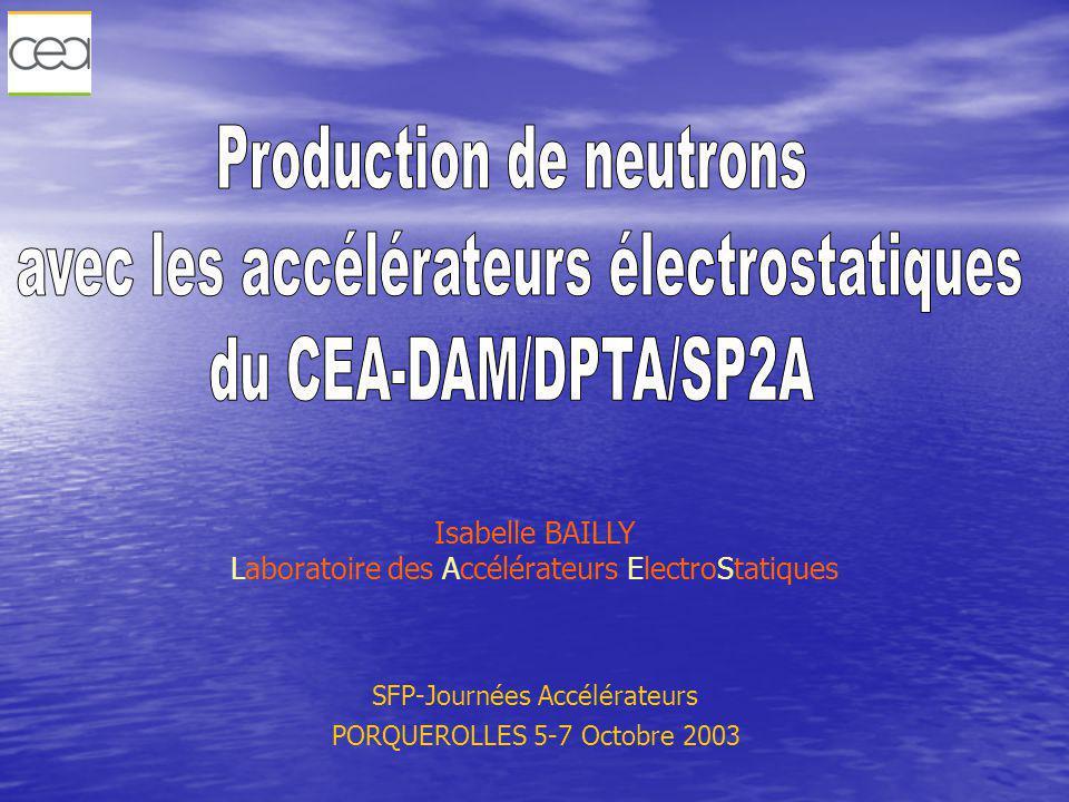Présentation générale Les Accélérateurs Électrostatiques 4MV et 7MV Applications des Accélérateurs ÉlectroStatiques Production de neutrons monocinétiques Pulsation et Compression Laboratoire des Accélérateurs ÉlectroStatiques