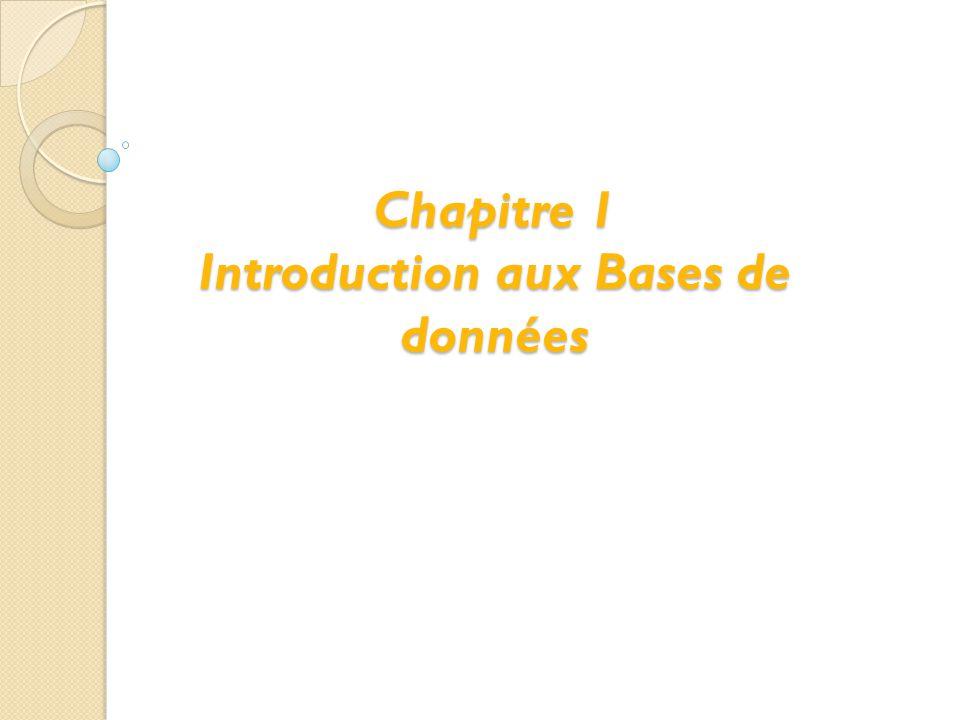 Chapitre 1 Introduction aux Bases de données