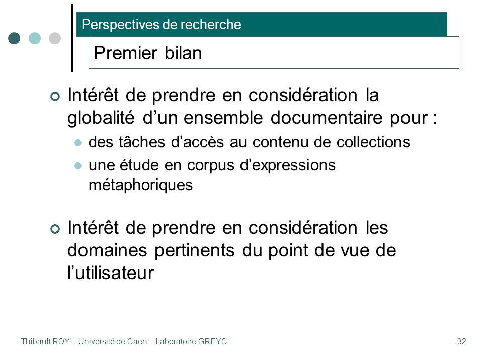 Thibault ROY – Université de Caen – Laboratoire GREYC32 Premier bilan Intérêt de prendre en considération la globalité d'un ensemble documentaire pour