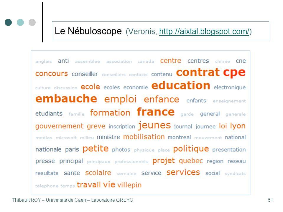 Thibault ROY – Université de Caen – Laboratoire GREYC51 Le Nébuloscope (Veronis, http://aixtal.blogspot.com/)http://aixtal.blogspot.com/