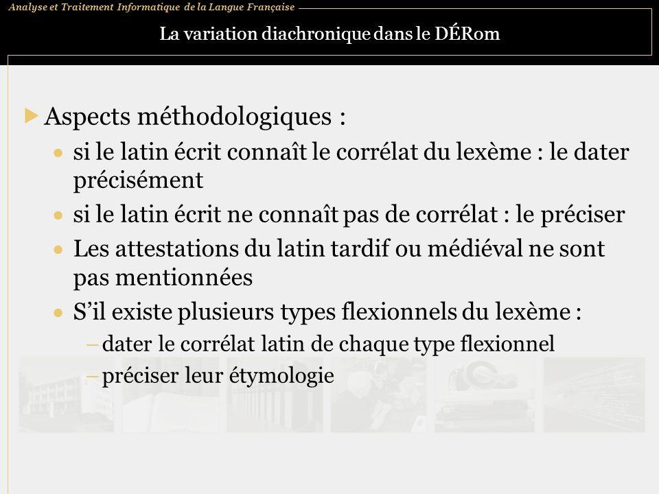 Analyse et Traitement Informatique de la Langue Française La variation diachronique dans le DÉRom  Aspects méthodologiques :  si le latin écrit conn