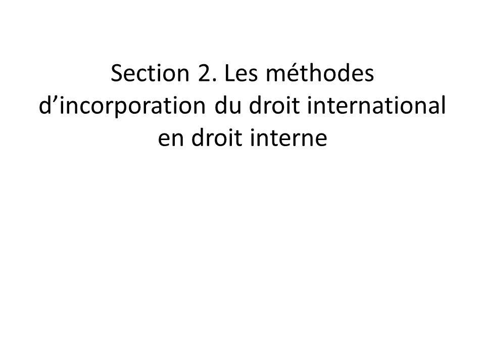 Section 2. Les méthodes d'incorporation du droit international en droit interne