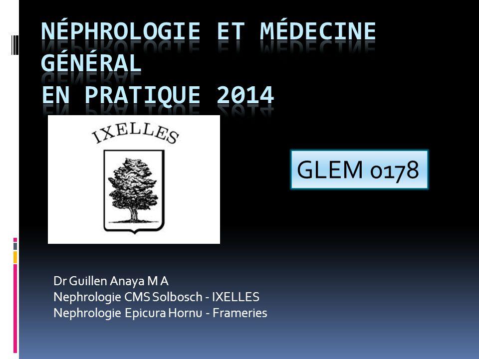Dr Guillen Anaya M A Nephrologie CMS Solbosch - IXELLES Nephrologie Epicura Hornu - Frameries GLEM 0178