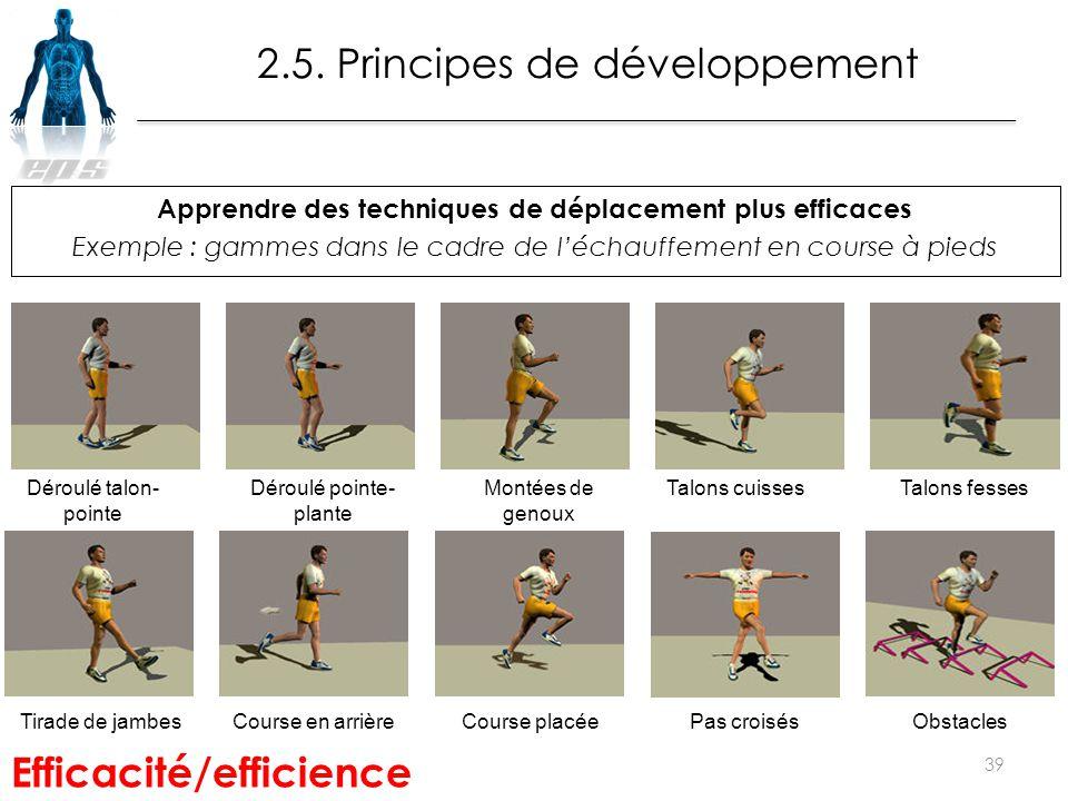 2.5. Principes de développement Apprendre des techniques de déplacement plus efficaces Exemple : gammes dans le cadre de l'échauffement en course à pi