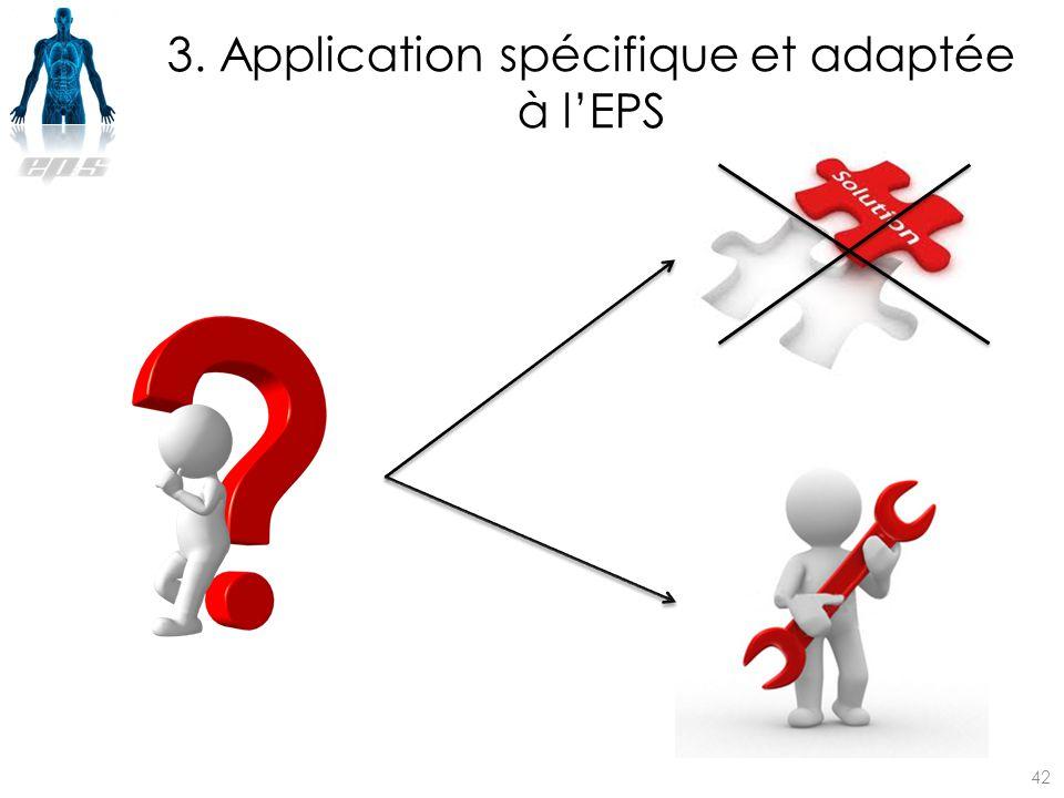 3. Application spécifique et adaptée à l'EPS 42