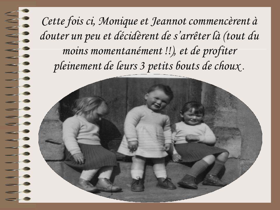 Cette fois ci, Monique et Jeannot commencèrent à douter un peu et décidèrent de s'arrêter là (tout du moins momentanément !!), et de profiter pleineme