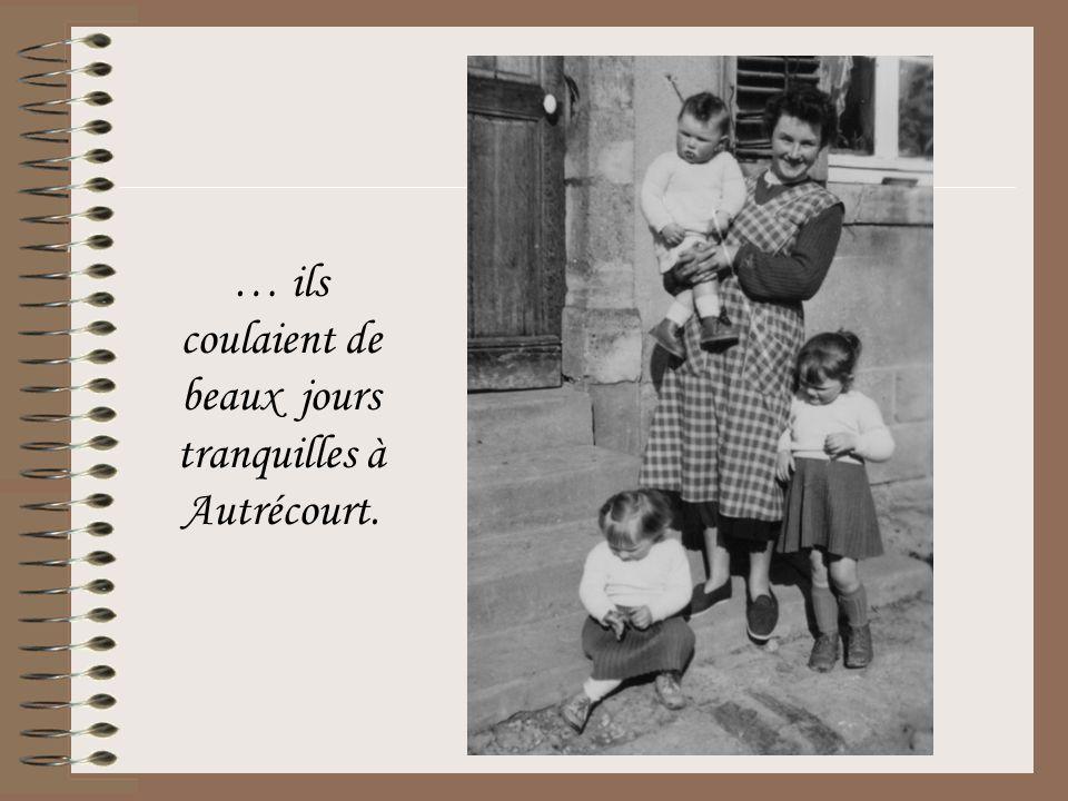 … ils coulaient de beaux jours tranquilles à Autrécourt.