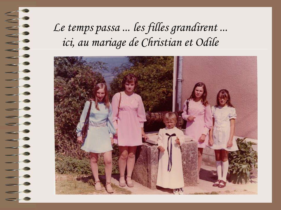 Le temps passa... les filles grandirent... ici, au mariage de Christian et Odile