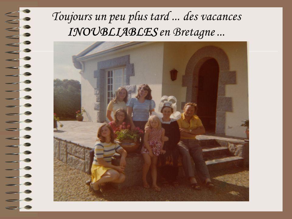 Toujours un peu plus tard... des vacances INOUBLIABLES en Bretagne...