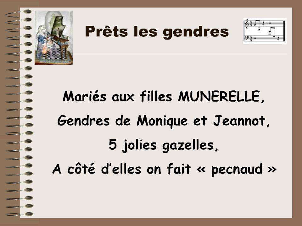 Mariés aux filles MUNERELLE, Gendres de Monique et Jeannot, 5 jolies gazelles, A côté d'elles on fait « pecnaud » Prêts les gendres