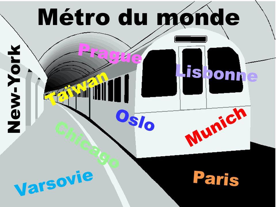 Métro du monde Taïwan Munich Chicago Paris Varsovie Lisbonne Prague New-York Oslo