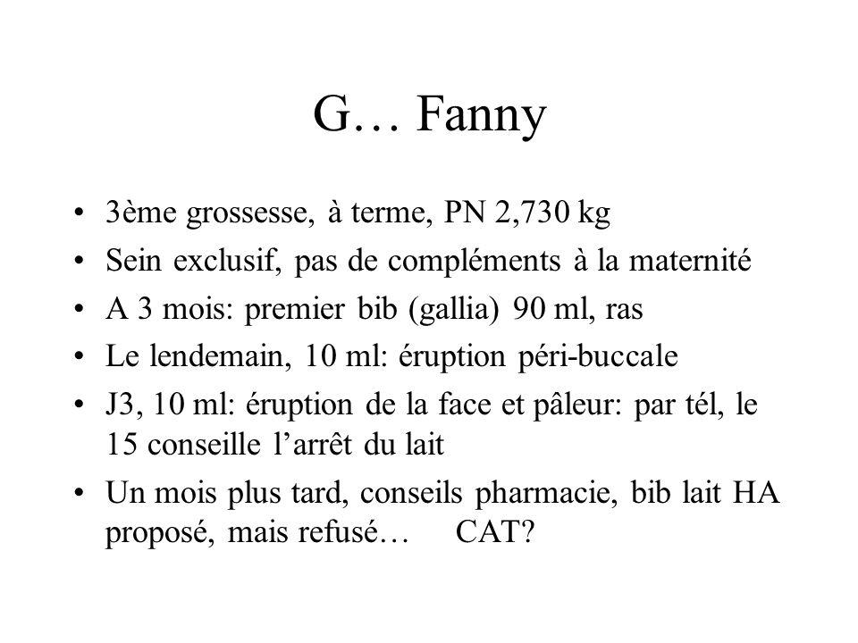 G… Fanny 3ème grossesse, à terme, PN 2,730 kg Sein exclusif, pas de compléments à la maternité A 3 mois: premier bib (gallia) 90 ml, ras Le lendemain,