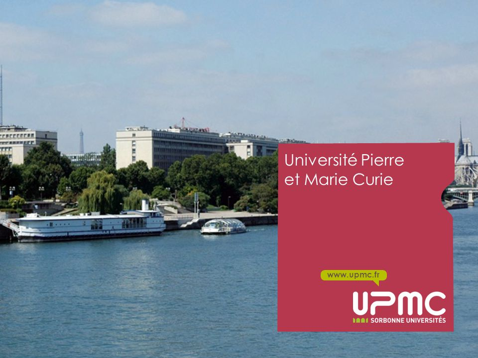 www.upmc.fr Université Pierre et Marie Curie
