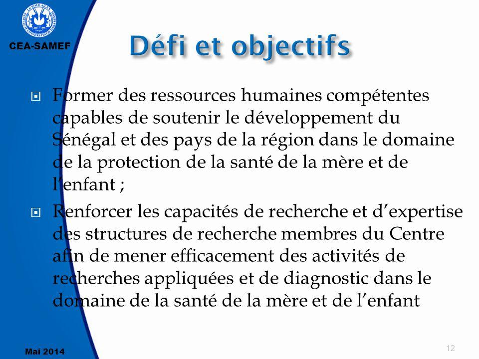 CEA-SAMEF Mai 2014  Former des ressources humaines compétentes capables de soutenir le développement du Sénégal et des pays de la région dans le doma