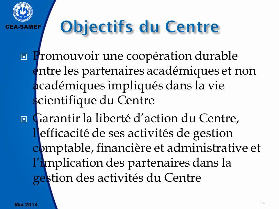 CEA-SAMEF Mai 2014  Promouvoir une coopération durable entre les partenaires académiques et non académiques impliqués dans la vie scientifique du Cen