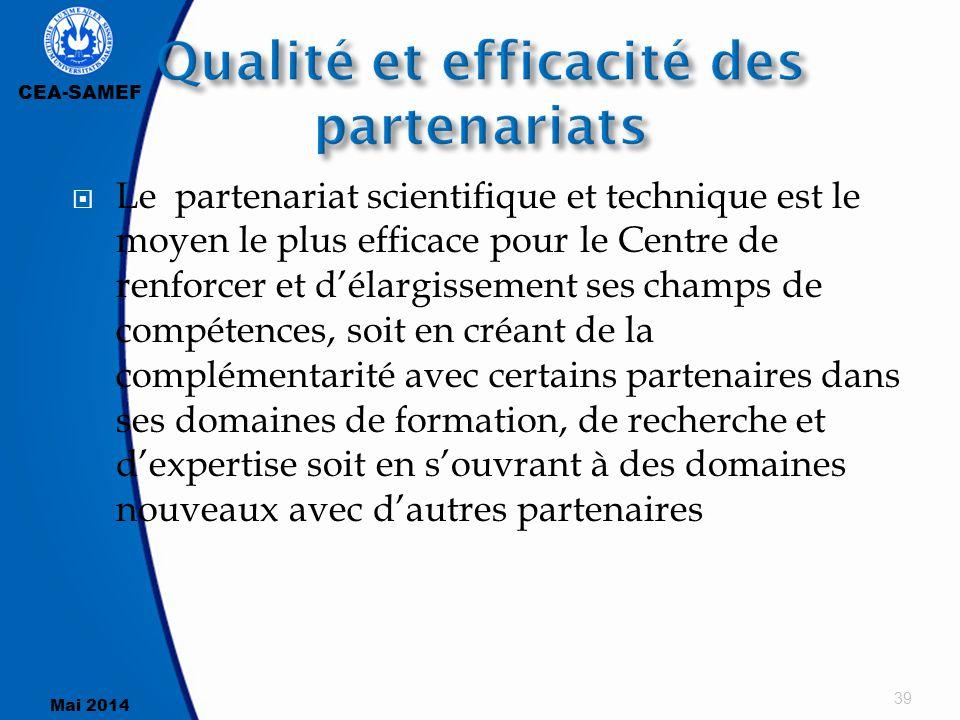 CEA-SAMEF Mai 2014  Le partenariat scientifique et technique est le moyen le plus efficace pour le Centre de renforcer et d'élargissement ses champs