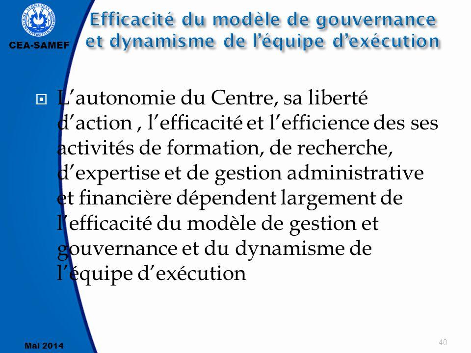 CEA-SAMEF Mai 2014  L'autonomie du Centre, sa liberté d'action, l'efficacité et l'efficience des ses activités de formation, de recherche, d'expertis