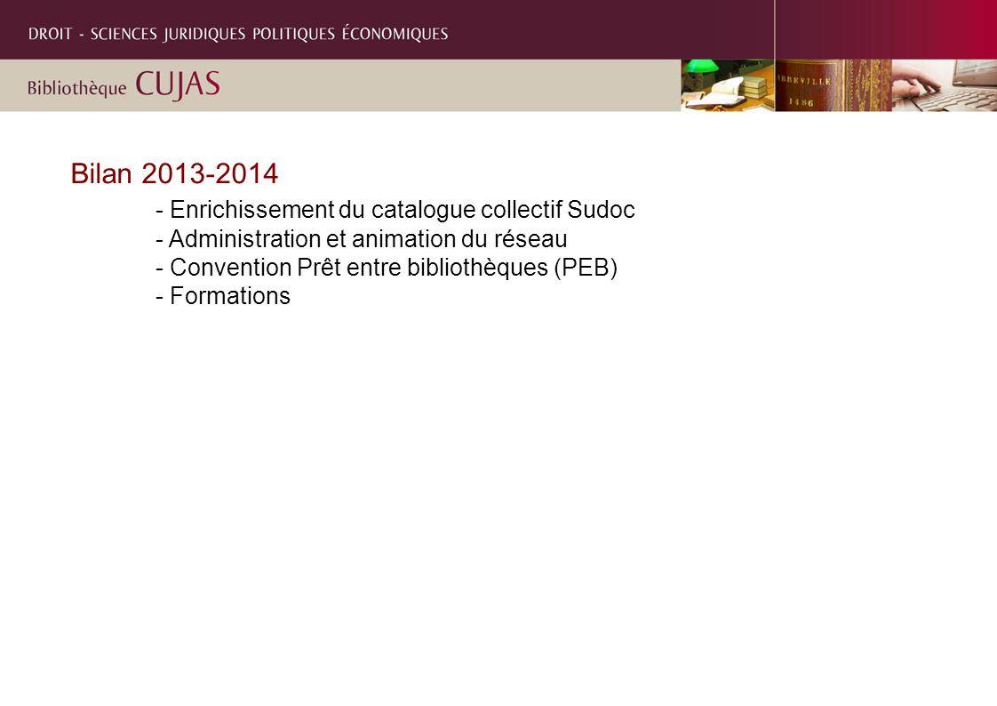 Bilan 2013-2014 - Enrichissement du catalogue collectif Sudoc - Administration et animation du réseau - Convention Prêt entre bibliothèques (PEB) - Formations