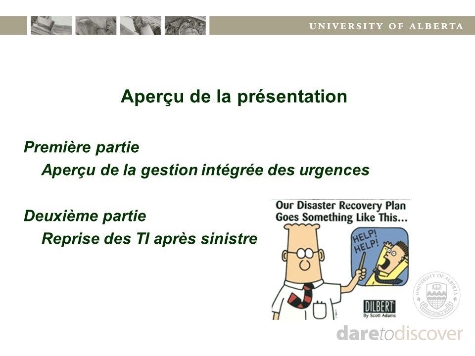 Aperçu de la présentation Première partie Aperçu de la gestion intégrée des urgences Deuxième partie Reprise des TI après sinistre
