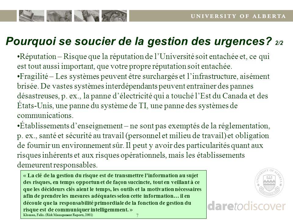 Pourquoi se soucier de la gestion des urgences? 2/2 Réputation – Risque que la réputation de l'Université soit entachée et, ce qui est tout aussi impo