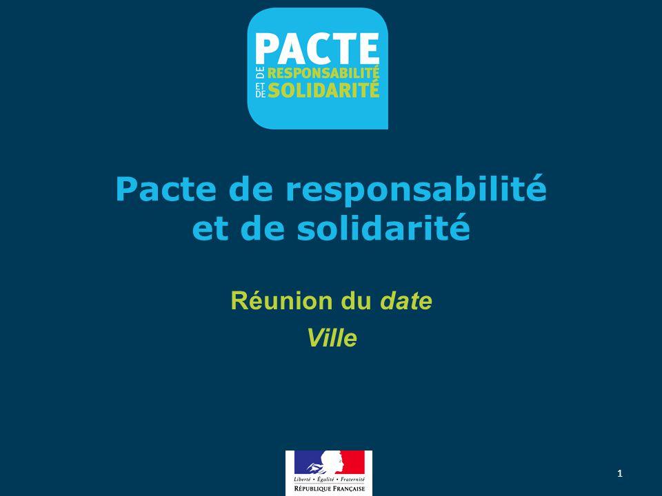 Pacte de responsabilité et de solidarité Réunion du date Ville 1