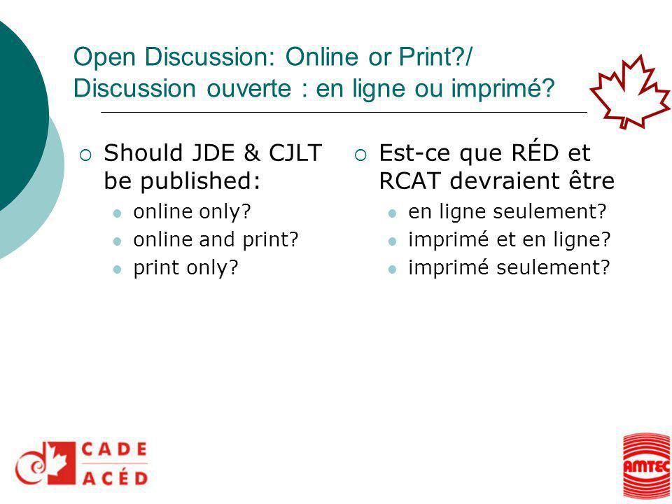 Open Discussion: Online or Print / Discussion ouverte : en ligne ou imprimé.