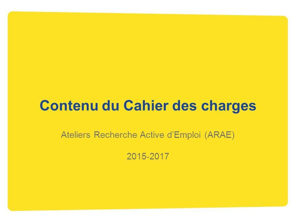 Contenu du Cahier des charges Ateliers Recherche Active d'Emploi (ARAE) 2015-2017