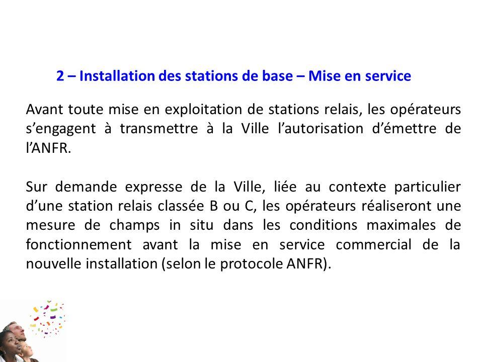 Avant toute mise en exploitation de stations relais, les opérateurs s'engagent à transmettre à la Ville l'autorisation d'émettre de l'ANFR. Sur demand