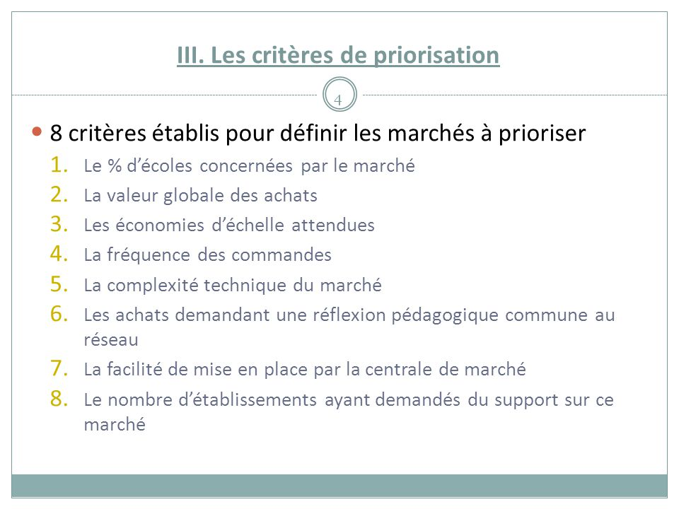 III. Les critères de priorisation 4 8 critères établis pour définir les marchés à prioriser 1.