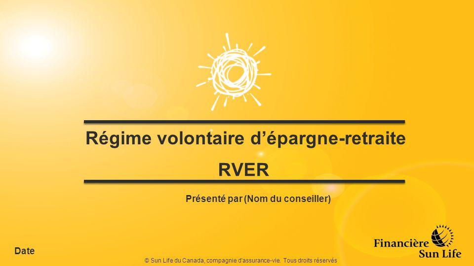 RVER © Sun Life du Canada, compagnie d assurance-vie.