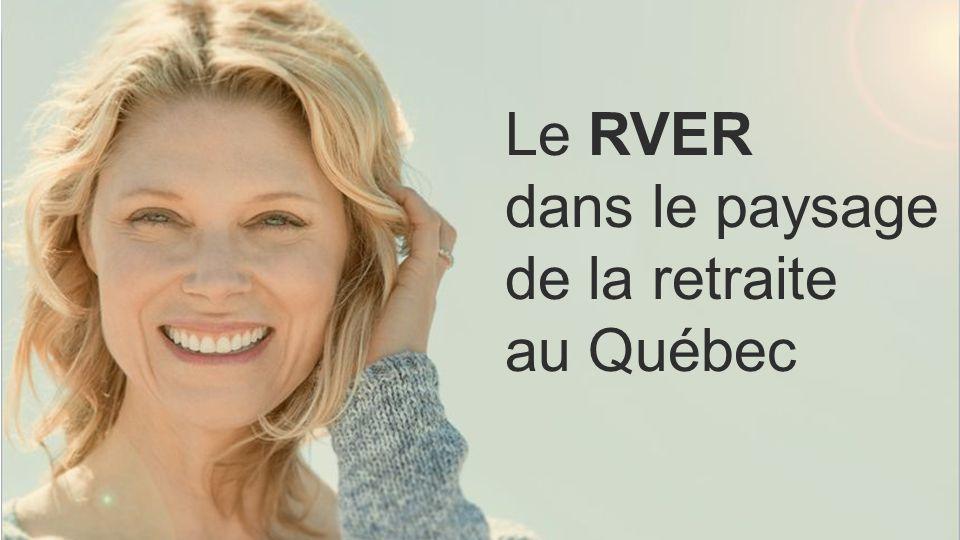 Le RVER dans le paysage de la retraite au Québec