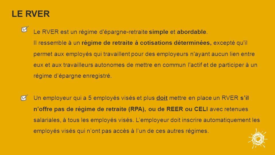 ATTENTION Le RVER Un employé visé est toute personne qui : exécute un travail au Québec (sauf exceptions); a 18 ans et plus; compte au moins 1 an de service continu; travaille à temps plein ou partiel (incluant les employés contractuels et temporaires).